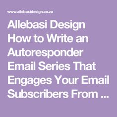 Allebasi Design How to Write an Autoresponder Email Series That Engages Your Email Subscribers From Day One