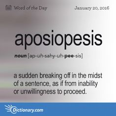 Today's Word of the Day is aposiopesis. Learn its definition, pronunciation, etymology and more. Join over 19 million fans who boost their vocabulary every day. Foreign Words, Latin Words, Big Words, Words To Use, Great Words, Unusual Words, Rare Words, Unique Words, English Words
