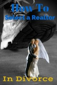 How to Hire A Real Estate Agent in Divorce