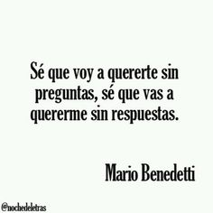 The Nicest Pictures: Mario Benedetti My Poetry, Poetry Quotes, Lyric Quotes, Me Quotes, Lyrics, Great Quotes, Quotes To Live By, Inspirational Quotes, Laura Lee
