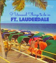 9 unusual things to do in Ft. Lauderdale