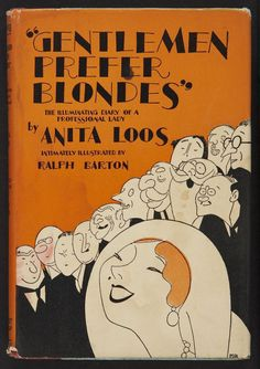 """Published in 1925, 'Gentlemen Prefer Blondes' by Anita Loos became a bestseller and was one of several famous novels published that year to chronicle the so-called Jazz Age, including Fitzgerald's 'The Great Gatsby'. Edith Wharton called Loos' book """"The great American novel."""""""