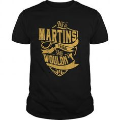 IT'S a MARTINS THING. YOU WOULDN'T UNDERSTAND #name #beginM #holiday #gift #ideas #Popular #Everything #Videos #Shop #Animals #pets #Architecture #Art #Cars #motorcycles #Celebrities #DIY #crafts #Design #Education #Entertainment #Food #drink #Gardening #Geek #Hair #beauty #Health #fitness #History #Holidays #events #Home decor #Humor #Illustrations #posters #Kids #parenting #Men #Outdoors #Photography #Products #Quotes #Science #nature #Sports #Tattoos #Technology #Travel #Weddings #Women