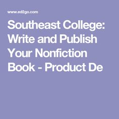 Southeast College: Write and Publish Your Nonfiction Book - Product De