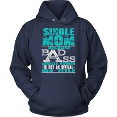 """Single Moms Are Badass"" T-Shirt"