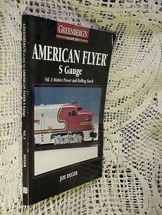 Greenberg's Guide to American Flyer S Gauge Vol. 1 : Motive Power by Joe Deger