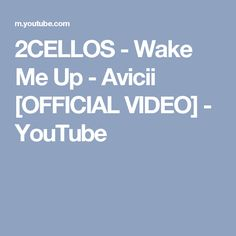 2CELLOS - Wake Me Up - Avicii [OFFICIAL VIDEO] - YouTube