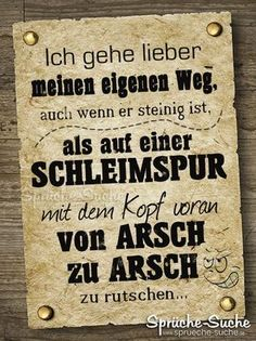 Cool sayings own way as from ass to ass Zitate Geek Humor, Man Humor, Saturday Pictures, German Quotes, Meaning Of Life, Funny Photos, Wise Words, Best Quotes, Lyrics