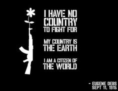 Globalization  We are all citizens of the earth.  One country cannot claim ownership of us.