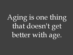 Funny aging saying