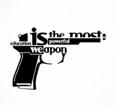 """MCNULTY- This is an example of typography. It says """"Education is the most powerful weapon"""" and it is spread out all over a gun. It's a very powerful image itself. The words make up the image. Sign Quotes, Me Quotes, Bible Quotes, Qoutes, Funny Tweets Twitter, Erudite, Fb Covers, For Facebook, Bible Verses"""