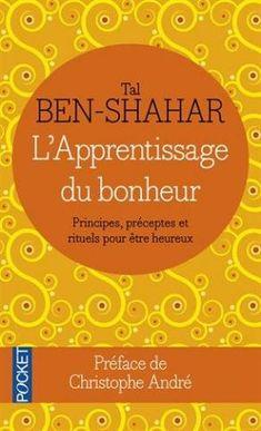L'apprentissage du bonheur Tal BEN-SHAHAR vu dans la presse à retrouver sur Selectionnist.com