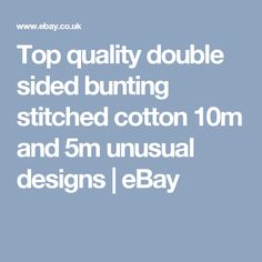 Top quality double sided bunting stitched cotton 10m and 5m unusual designs  | eBay