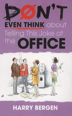 Don't Even Think About Telling This Joke at the Office by Harry Bergen, Click to Start Reading eBook, More information to be announced soon on this forthcoming title from Penguin USA.