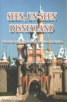 Seen, Un-Seen Disneyland: What You See at Disneyland, but Never Really See by Russell D. Flores. Save 27 Off!. $14.56. Publication: November 1, 2012. Publisher: Synergy Books Publishing (November 1, 2012)
