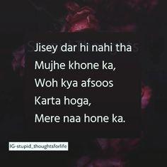 Bola to tha k khona nhi chahta lekin pta ni q kho kr chain se jee rha h Mixed Feelings Quotes, Attitude Quotes, Deep Words, True Words, Poetry Quotes, True Quotes, Qoutes, Urdu Poetry, First Love Quotes