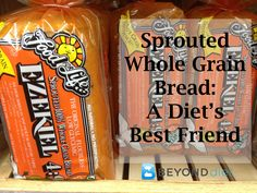 Sprouted Whole Grain Bread: A Diet's Best Friend