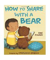 """How to share with a bear / Eric Pinder ; pictures by Stephanie Graegin. One cold day, Thomas builds a cave of pillows and blankets where he can read, but when he goes to get a flashlight, a young """"bear"""" goes inside and nothing Thomas does discourages the bear from being near him. A sweet picture book of brotherly love."""