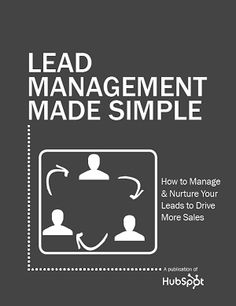 Lead management doesn't have to be so hard! Download the ebook: http://www.hubspot.com/free-ebook-lead-management/