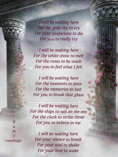 I will be waiting here...Rumi
