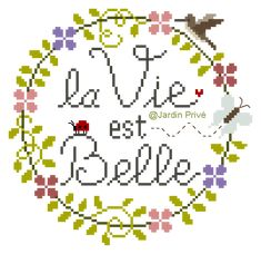 La Vie est Belle (Life is Beautiful), designed by Natjalie Cichon, from Jardin Privé. Cute Cross Stitch, Cross Stitch Patterns, Pixel Art, Private Garden, Le Point, Needle And Thread, Hand Stitching, Needlework, Free Pattern