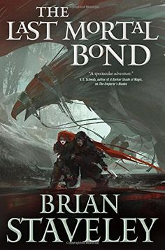 The trilogy that began with The Emperor's Blades and continued in The Providence of Fire reaches its epic conclusion, as war engulfs the Annurian Empire in Brian Staveley's The Last Mortal Bond  The ancient csestriim are back to finish their purge of humanity; armies march against the capital; leaches, solitary beings who draw power from the natural world to fuel their extraordinary abilities, maneuver on all sides to affect the outcome of the war; and capricious gods walk the earth in human…