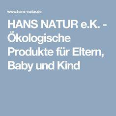 HANS NATUR e.K. - Ökologische Produkte für Eltern, Baby und Kind