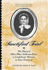 Sanctified Trial: Diary Of Eliza Rhea Anderson Fain (Voices Of The Civil War)
