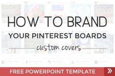How To Brand Your Pinterest Profile With Custom Board Covers {Free PowerPoint Template}