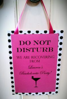 Bachelorette Party - to hang on the hotel room door! Haha!