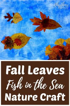 Fall leaves fish nature craft - Use real autumn leaves to make fall leaf fish in the sea. Making fish art with real leaves and watercolor paintings or construction paper is an easy nature activity for children and adults. Gorgeous DIY home decor and a great homemade gift idea!  Rhythms of Play Creative Activities For Kids, Autumn Activities For Kids, Thanksgiving Crafts For Kids, Nature Activities, Thanksgiving Activities, Creative Kids, Fall Preschool, Preschool Activities, Sea Crafts