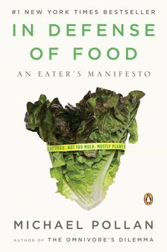 """""""In Defense of Food: An Eater's Manifesto"""" by Michael Pollan (a favorite non-fiction book)"""