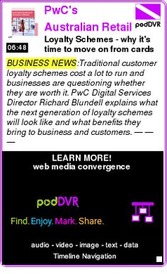 #BUSINESS #PODCAST  PwC's Australian Retail & Consumer Outlook    Loyalty Schemes - why it's time to move on from cards and points    LISTEN...  http://podDVR.COM/?c=f1ea261b-c135-6d1c-7bd3-9a27964c3747