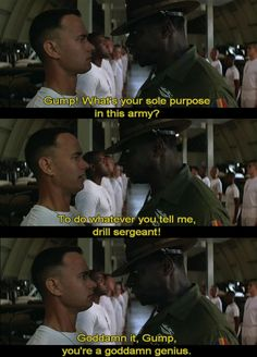 "Forrest Gump - ""because you told me to, Drill Sargent?"""