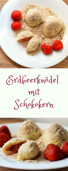 Erdbeerknödel mit Schokokern Strawberry dumpling with white chocolate, a delicious sweet strawberry recipe! Plum dumplings with VaniStrawberry Chocolate MousseStrawberry Chocolate Heart Cake Candied Strawberries Recipe, Cookie Recipes, Dessert Recipes, Strawberry Desserts, Breakfast Dessert, Easy Desserts, Sweet Recipes, Food And Drink, Yummy Food
