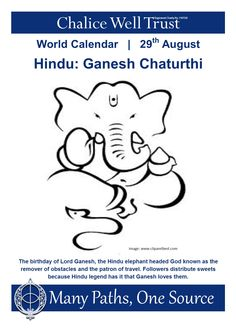 The birthday of Lord Ganesh, the Hindu elephant headed God known as the remover of obstacles and the patron of travel. Followers distribute sweets because Hindu legend has it that Ganesh loves them. World Calendar, Calendar 2014, Ganesh Chaturthi Images, Glastonbury Tor, Vedic Astrology, Elephant Head, Community Events, Beautiful Gardens, Paths