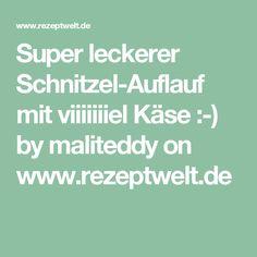 Super leckerer Schnitzel-Auflauf mit viiiiiiiel Käse :-)  by maliteddy on www.rezeptwelt.de