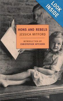 Hons and Rebels by Jessica Mitford.