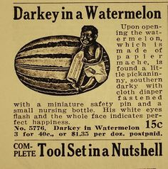 racist ad - example of the watermelon controlling image. See rest of board for history of use of watermelon as symbolic representation of racist ideology Pub Vintage, Vintage Humor, Vintage Racing, Vintage Posters, Funny Vintage, Vintage Stuff, Vintage Prints, Vintage Black, Retro Ads
