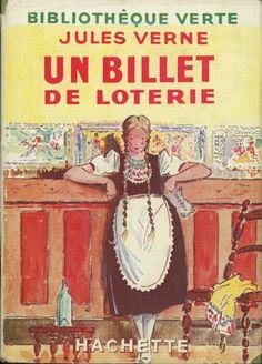 A. Pécoud - Un billet de loterie / Fritt-Fragg, Jules Verne, Hachette Bibliothèque verte à jaquette (c)1934 1953 cartonnage avec jaquette illustrée et Illus intérieures.