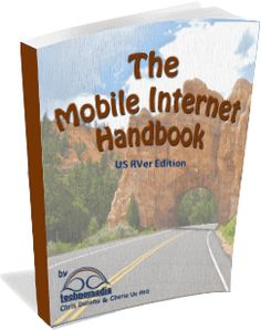 The Mobile Internet Handbook is a guide to mobile internet options for RVers in the USA. Cellular data, WiFi, satellite, HAM and more.