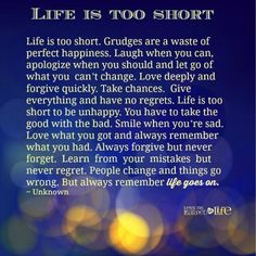 Life is too short to be unhappy.