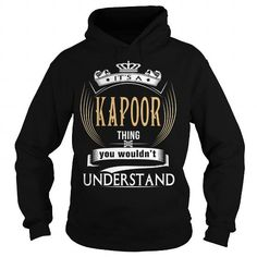 Cool  KAPOOR  Its a KAPOOR Thing You Wouldnt Understand  T Shirt Hoodie Hoodies YearName Birthday T shirts