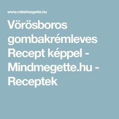 Vörösboros gombakrémleves Recept képpel - Mindmegette.hu - Receptek