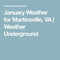 January Weather for Martinsville, VA | Weather Underground