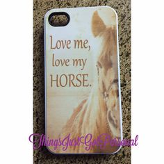 Love Me Love My Horse Phone Case for iPhone and Galaxy and iPod | Things Just Got Personal