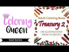 Adult Coloring Book Treasury 2 - this is the second volume of this collaborative coloring book.   It comprises 130 Illustrations from 70 Artists and is the follow up book to the popular Treasury Colouring Book - <3 visit Coloring Queen for the full review of  Treasury 2 Coloring Book.