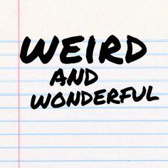weird & wonderful - Google Search