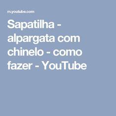 Sapatilha - alpargata com chinelo  -  como fazer - YouTube
