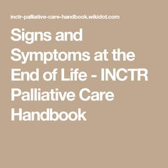 Signs and Symptoms at the End of Life - INCTR Palliative Care Handbook
